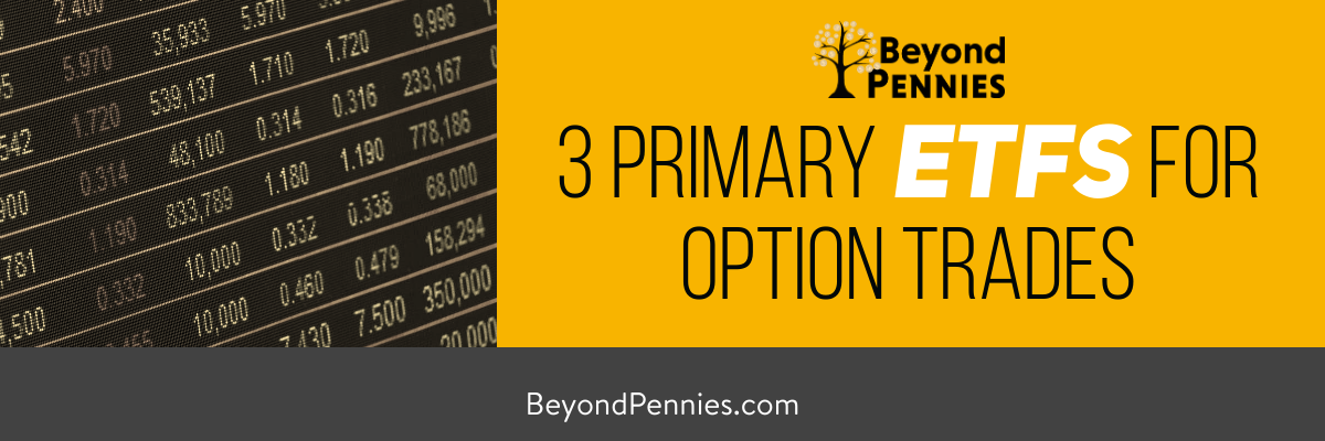 3 Primary ETFs for Option Trades