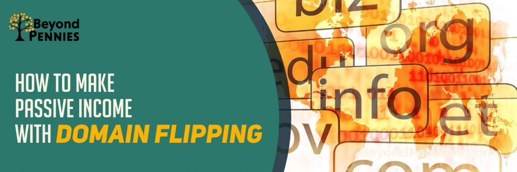 Make Passive Income with Domain Flipping