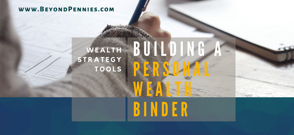 Build a Personal Wealth Binder - Wealth Creation Strategy