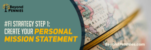 FI Strategy -Create Your Personal Mission Statement