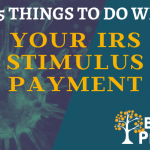 Top 5 Things to Do with Your IRS Stimulus Payment