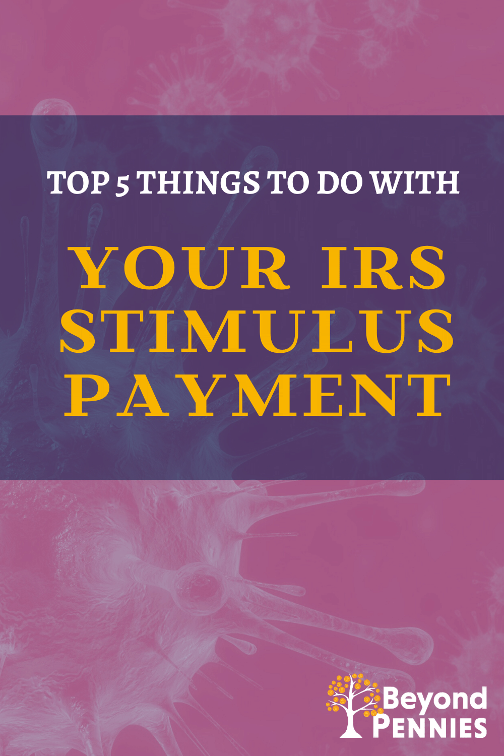 Top 5 Uses for Your IRS Stimulus Payment