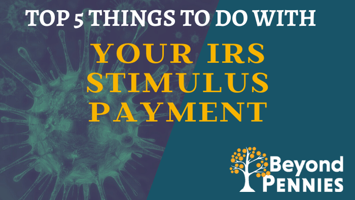 Top 5 Things To Do IRS Stimulus Payment