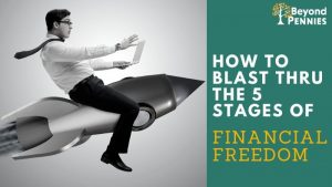 Blast Thru the 5 Stages of Financial Freedom