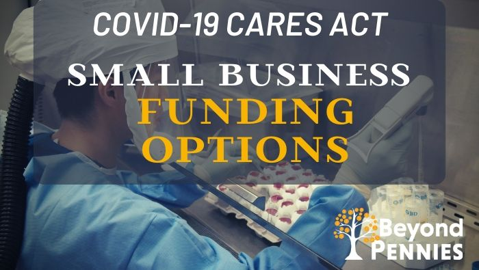 Covid-19 Cares Act Small Business Funding Options