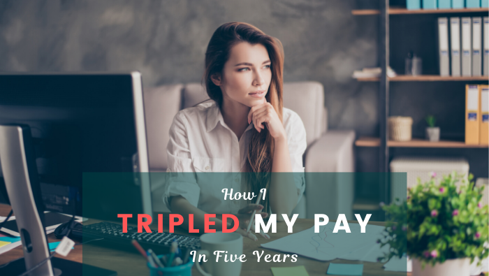 How I Tripled My Salary in 5 Years