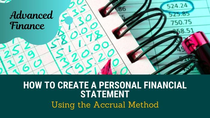 How to Create a Personal Financial Statement Using Accrual Method