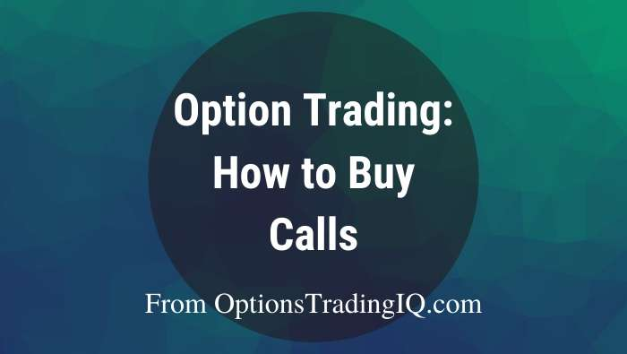Option Trading - How to Buy Calls