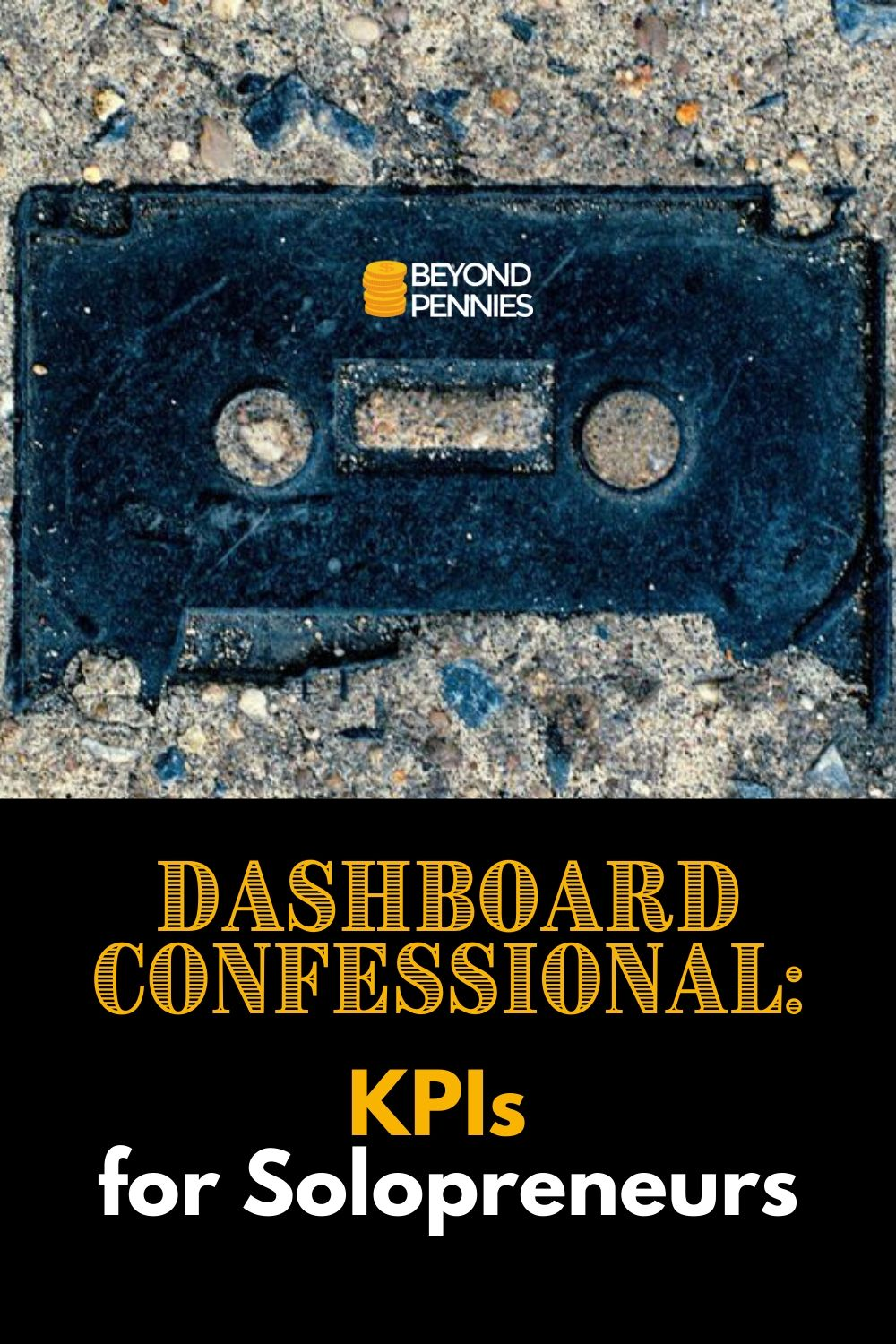 Dashboard Confessional: KPIs for Solopreneurs
