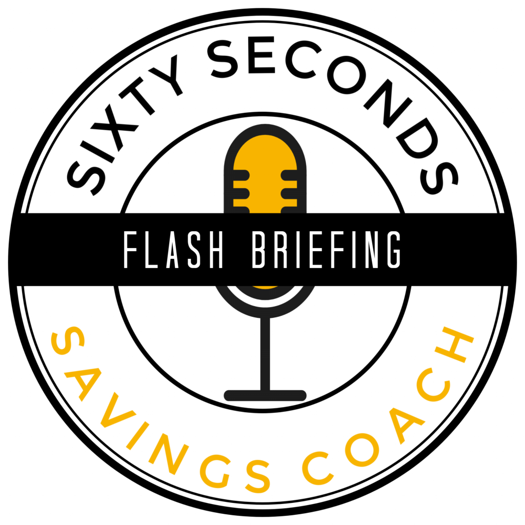 Sixty Seconds Savings Coach Alexa Flash Briefing