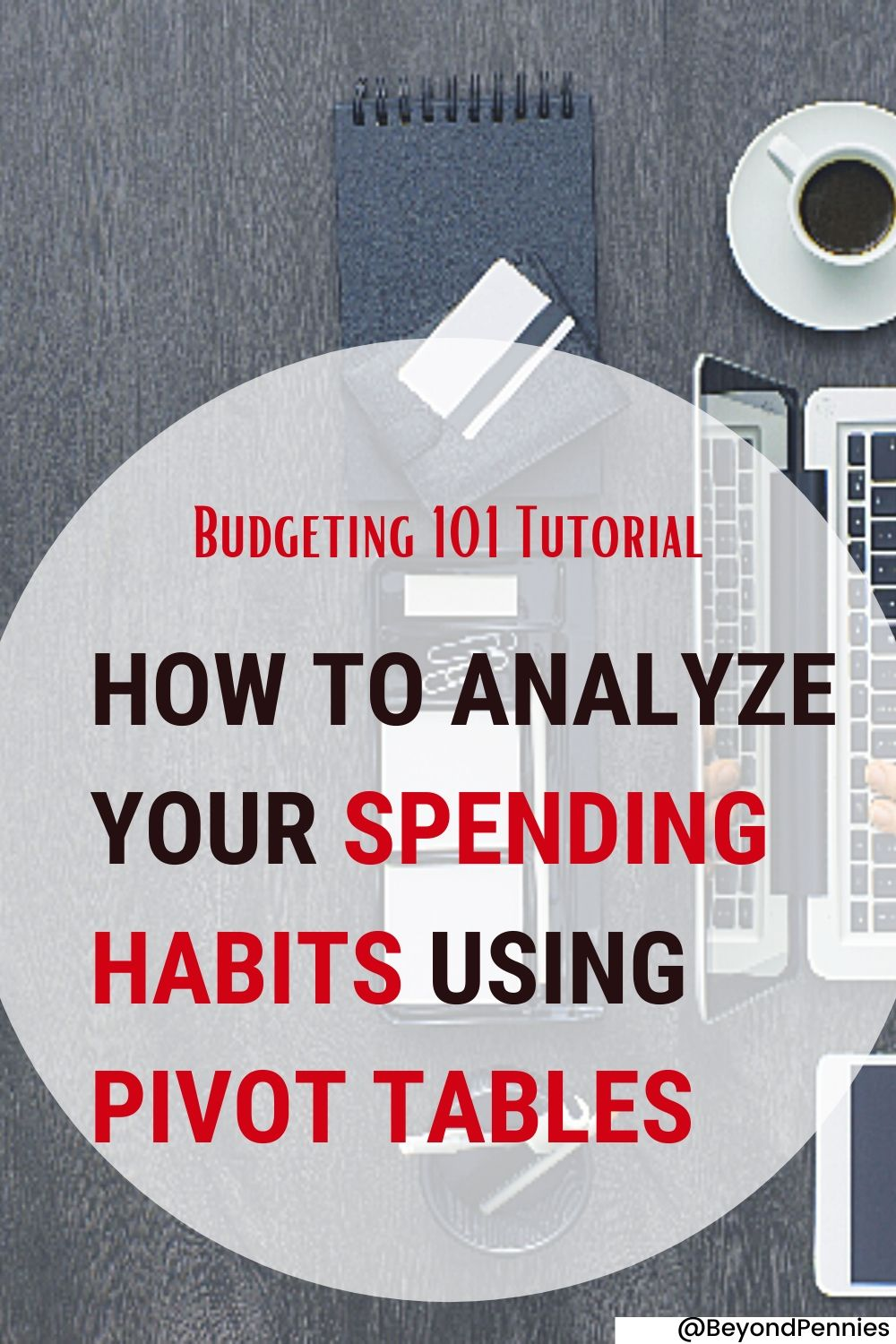Tutorial: Analyze spending Habits Using Pivot Tables