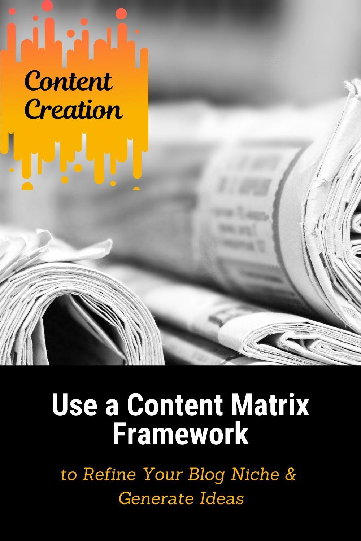 Use a Content Matrix Framework to Refine Your Blog Niche