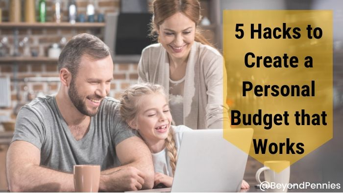 5 Hacks to Create a Personal Budget that Works