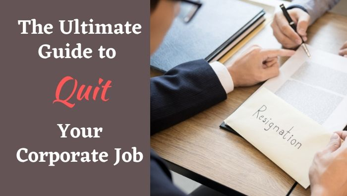 How to Quit Your Corporate Job FI