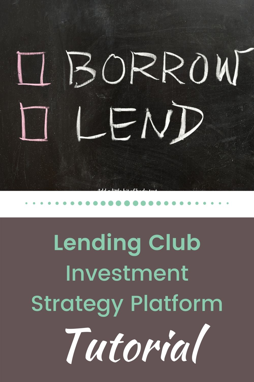 Lending Club Investment Strategy Platform Tutorial
