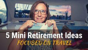 5 Mini Retirement Ideas Focused on Travel