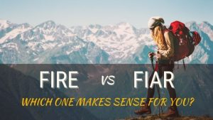 FIRE vs FIAR - Which One Makes Sense for You