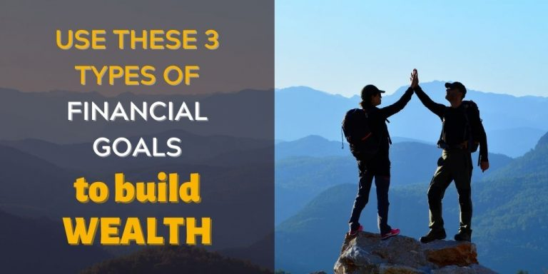 3 TYPES OF FINANCIAL GOALS TO BUILD WEALTH FI