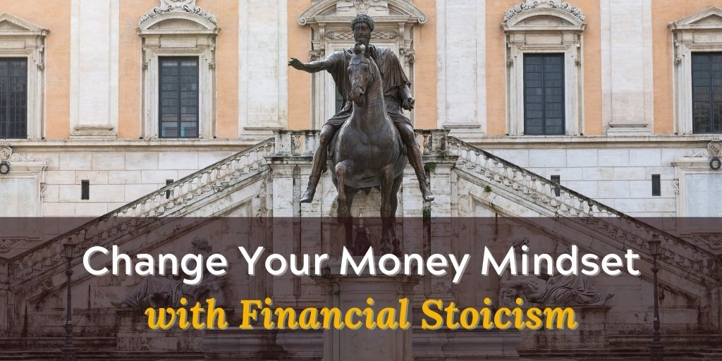 Change Your Money Mindset with Financial Stoicism
