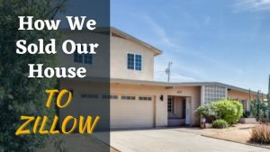 How We Sold Our House to Zillow