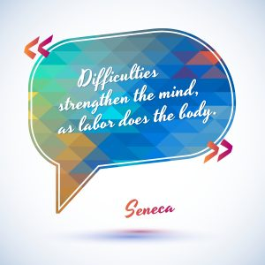Quote bubble by Seneca - Difficulties strengthen the mind