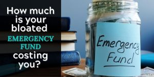 How much is your emergency fund costing you