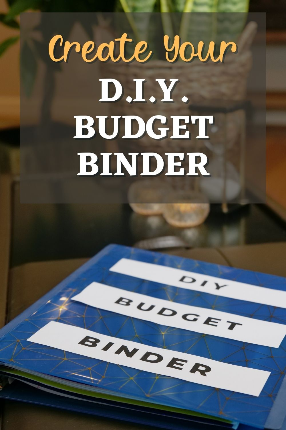 How to Create a DIY Budget Binder for 2021
