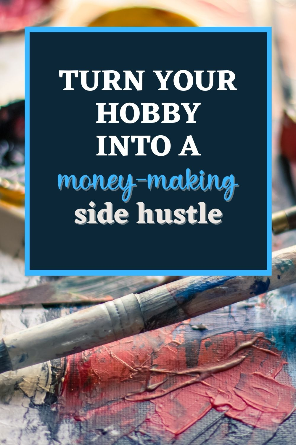 How to Turn Your Quirky Hobby into a Side Hustle
